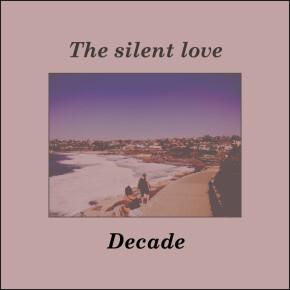 """THE SILENT LOVE // ALBUM """"DECADE"""""""