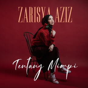 "ZARISYA AZIZ // SEGERA LEPAS SINGLE ""TENTANG MIMPI"""