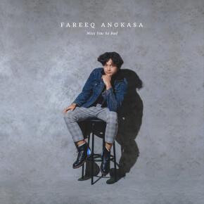 """FAREEQ ANGKASA // SINGLE """"MISS YOU SO BAD"""""""