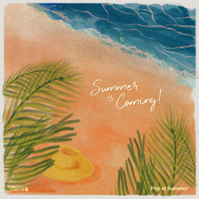 """POP AT SUMMER // SINGLE """"SUMMER IS COMING"""""""