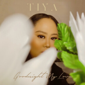 "TIYA // SINGLE ""GOODNIGHT MY LOVE"""