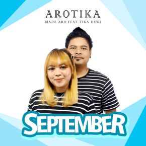 """AROTIKA // SINGLE """"SEPTEMBER"""""""