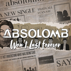 """ABSOLOMB // SINGLE """"WON'T LAST FOREVER"""""""
