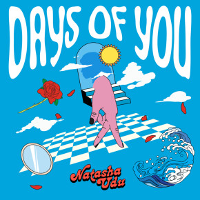 "NATASHA UDU // SINGLE ""DAYS OF YOU"""