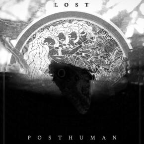 "POSTHUMAN // SINGLE ""LOST"""