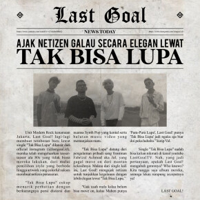 "LAST GOAL! // SINGLE ""TAK BISA LUPA"""