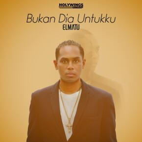 """ELMATU // SINGLE """"BUKAN DIA UNTUKKU"""""""