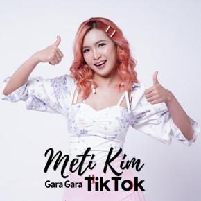 "METI KIM // SINGLE ""GARA-GARA TIKTOK"""
