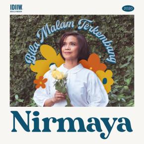 """NIRMAYA // SINGLE """"BILA MALAM TERKEMBANG"""""""