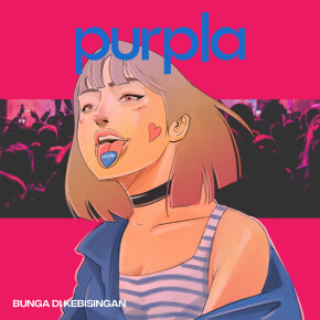 "PURPLA // SINGLE ""BUNGA DI KEBISINGAN"""