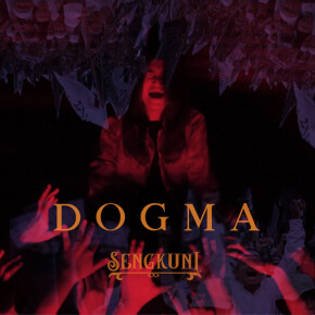 "SENGKUNI // SINGLE ""DOGMA"""