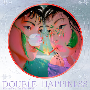 "DOUBLE HAPPINESS ""WINTER WONDER FESTIVAL"""