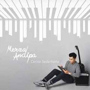 "MERZA ANDIPA // ALBUM ""CERITA SEDERHANA"""