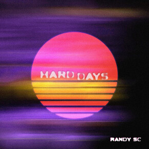 "RANDY SC // SINGLE ""HARD DAYS"""