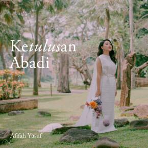 "AFIFAH YUSUF // SINGLE ""KETULUSAN ABADI"""