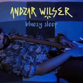 """ANDZAR WILSER // SEGERA LEPAS SINGLE """"BLUESY SLEEP"""""""