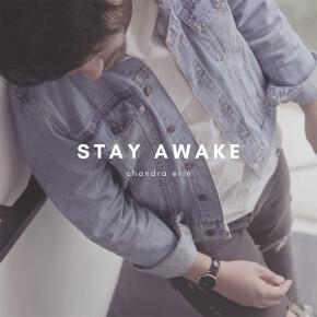 "CHANDRA ERIN // VIDEO SINGLE ""STAY AWAKE"""