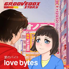 "GROOVEBOX STORY // RILIS EP ""LOVE BYTES"""