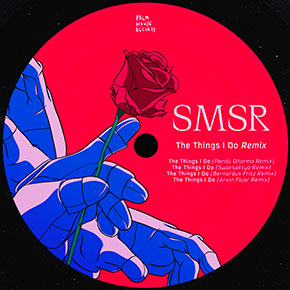 """SMSR // REMIX EP """"THE THINGS I DO"""""""