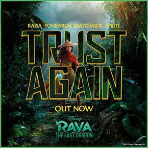 "RAISA, YONNYBOII, MATTHAIOS DAN SPRITE // RAYA AND THE LAST DRAGON ""TRUST AGAIN"""