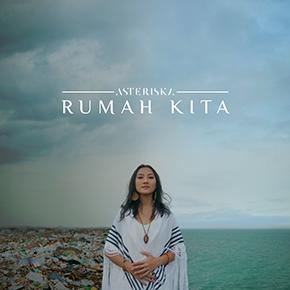 "ASTERISKA // RILIS MINI ALBUM ""RUMAH KITA"""
