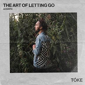 """TÓKE // RILIS EP (AKUSTIK) """"THE ART OF LETTING GO"""""""