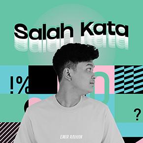 """EMIR RAIHAN // RILIS SINGLE """"SALAH KATA"""""""