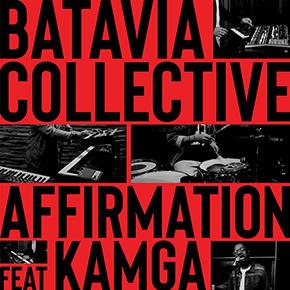 "BATAVIA COLLECTIVE FT. KAMGA // MERILIS SINGLE ""AFFIRMATION"""
