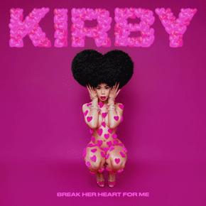 "KIRBY // RILIS SINGLE ""BREAK HER HEART FOR ME"""