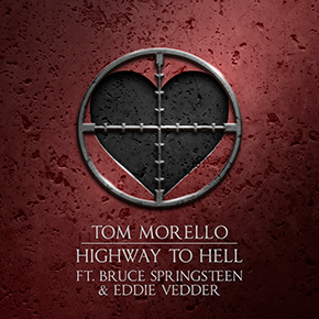 "TOM MORELLO X BRUCE SPRINGSTEEN X EDDIE VEDDER // RILIS SINGLE ""HIGHWAY TO HELL"""