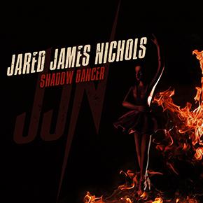 "JARED JAMES NICHOLS // MERILIS ALBUM ""SHADOW DANCER"""