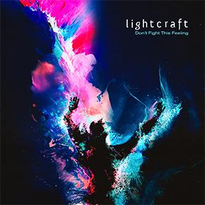 "LIGHTCRAFT // MERILIS SINGLE  ""DON'T FIGHT THIS FEELING"""