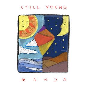 "MANJA // RILIS SINGLE ""STILL YOUNG"""