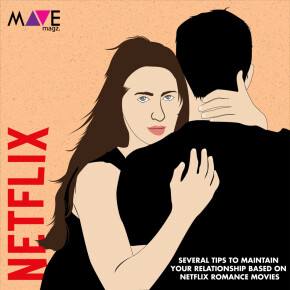 SEVERAL TIPS TO MAINTAIN YOUR RELATIONSHIP BASED ON NETFLIX ROMANCE MOVIES