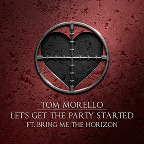 "TOM MORELLO X BRING ME THE HORIZON // RILIS SINGLE ""LET'S GET THE PARTY STARTED"""
