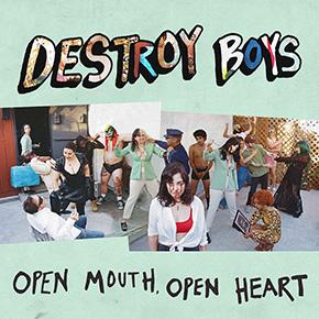 DESTROY BOYS // MERILIS ALBUM ''OPEN MOUTH, OPEN HEART''