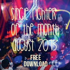 SINGLE FIGHTER OF THE MONTH // AUGUST 2013
