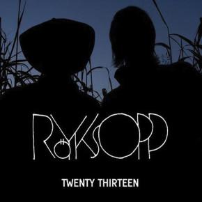 ROYKSOPP // TWENTY THIRTEEN