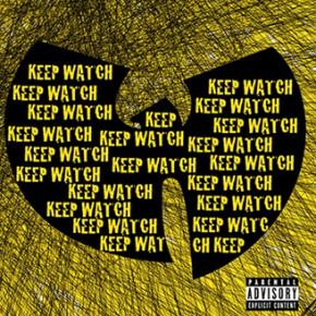 "WU-TANG CLAN // ""KEEP WATCH"" NEW SINGLE"