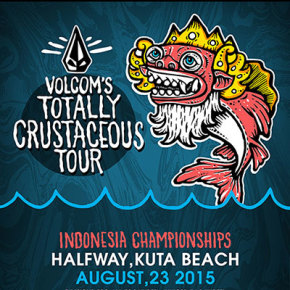 VOLCOM STONE TOTALLY CRUSTACEOUS TOUR FINALS COMING TO// KUTA BEACH// THIS SUNDAY// AUGUST 23RD