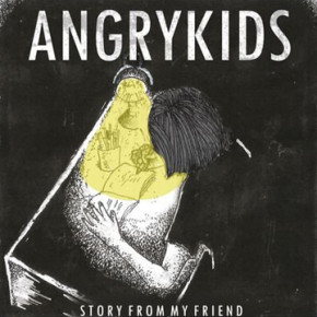 "ANGRYKIDS // MERILIS EP DIGITAL ""STORY FROM MY FRIEND"" DENGAN FORMAT FREE DOWNLOAD"