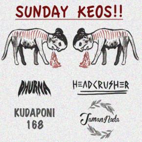 HEADCRUSHER// SUNDAY KEOS
