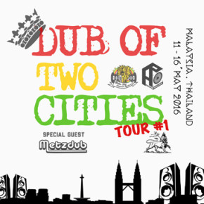 DUB OF TWO CITIES TOUR #1 // MALAYSIA & THAILAND