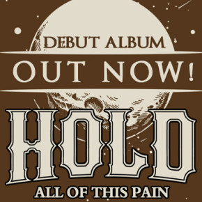 """HOLD // ALBUM RELEASE  """"ALL OF THIS PAIN"""""""