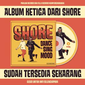 SHORE // ALBUM RELEASE 'DANCE SING MOOD'