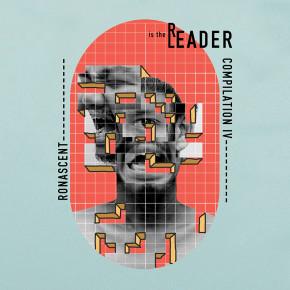 'READER IS THE LEADER' KOMPILASI MUSIK KEEMPAT DARI RONASCENT