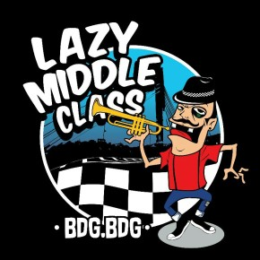 """LAZY MIDDLE CLASS """"BDG BDG"""" // SINGLE RELEASE"""