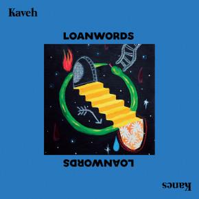 """KAVEH KANES // ALBUM """"LOANWORDS"""""""