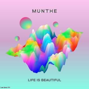 "MUNTHE // SINGLE ""LIFE IS BEAUTIFUL"""