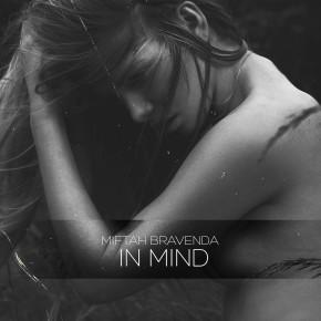 """MIFTAH BRAVENDA // SINGLE """"IN MIND"""""""